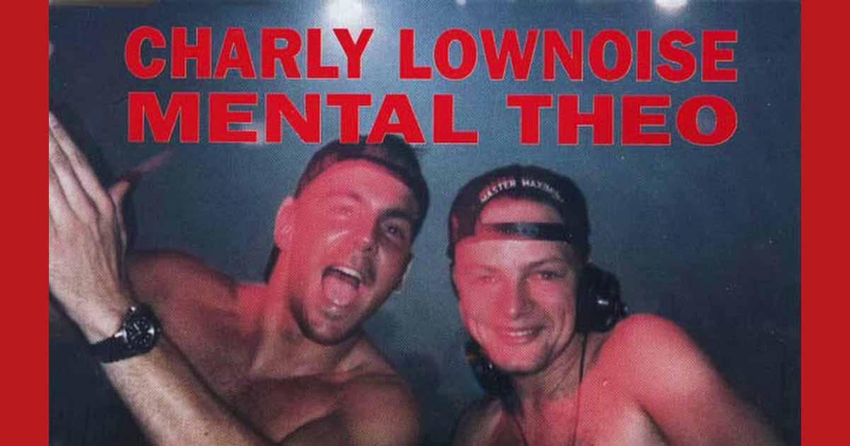 Charly Lownoise & Mental Theo Happy Hardcore